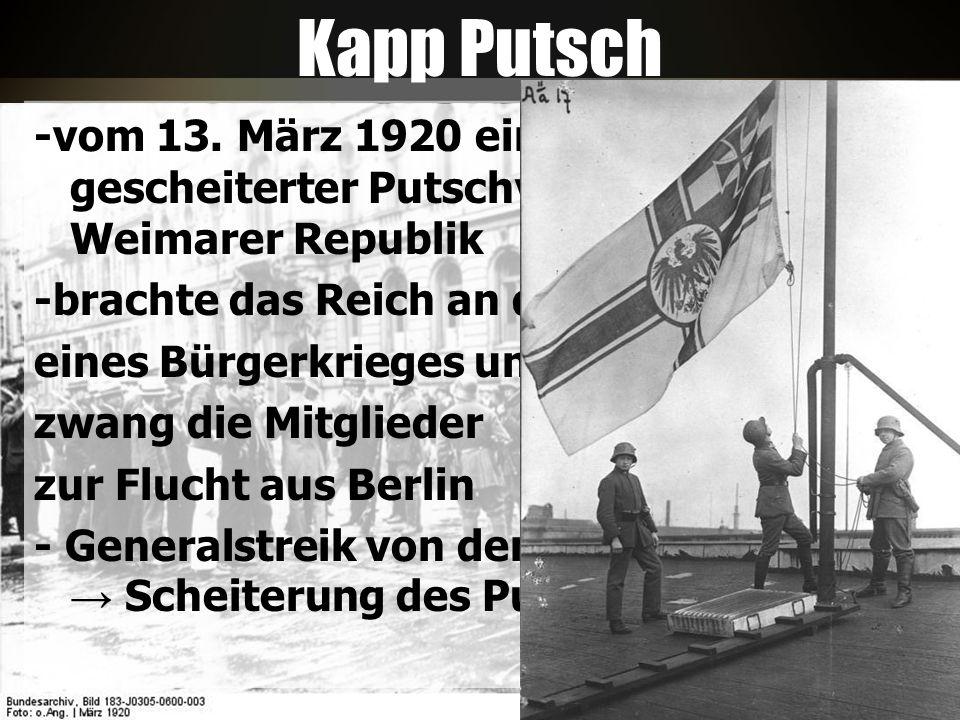 Kapp Putsch -vom 13. März 1920 ein nach fünf Tagen gescheiterter Putschversuch gegen die Weimarer Republik.
