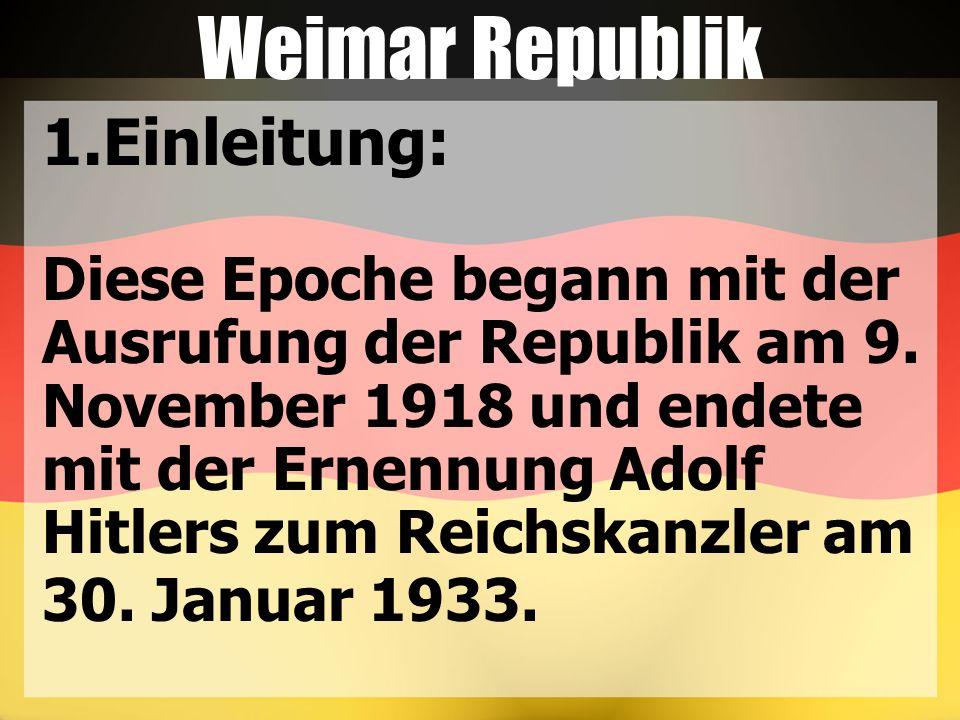 Weimar Republik 1.Einleitung: