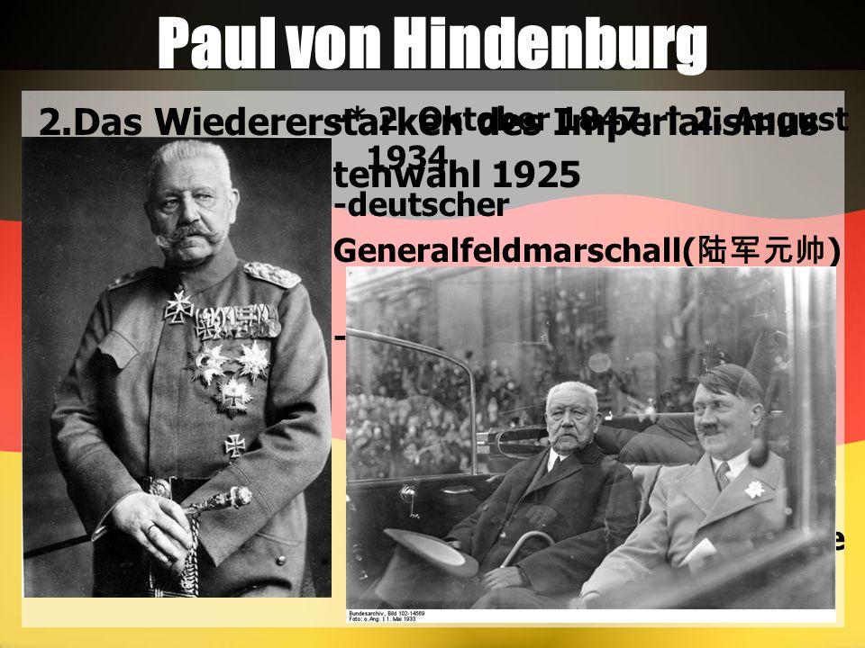 Paul von Hindenburg 2.Das Wiedererstarken des Imperialismus
