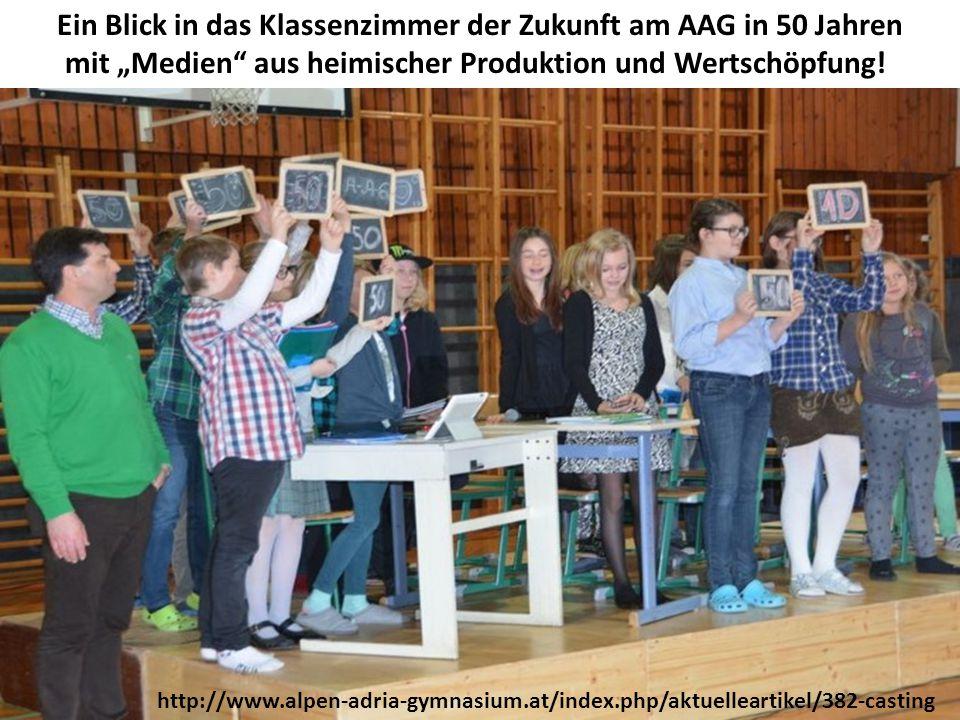 """Ein Blick in das Klassenzimmer der Zukunft am AAG in 50 Jahren mit """"Medien aus heimischer Produktion und Wertschöpfung!"""