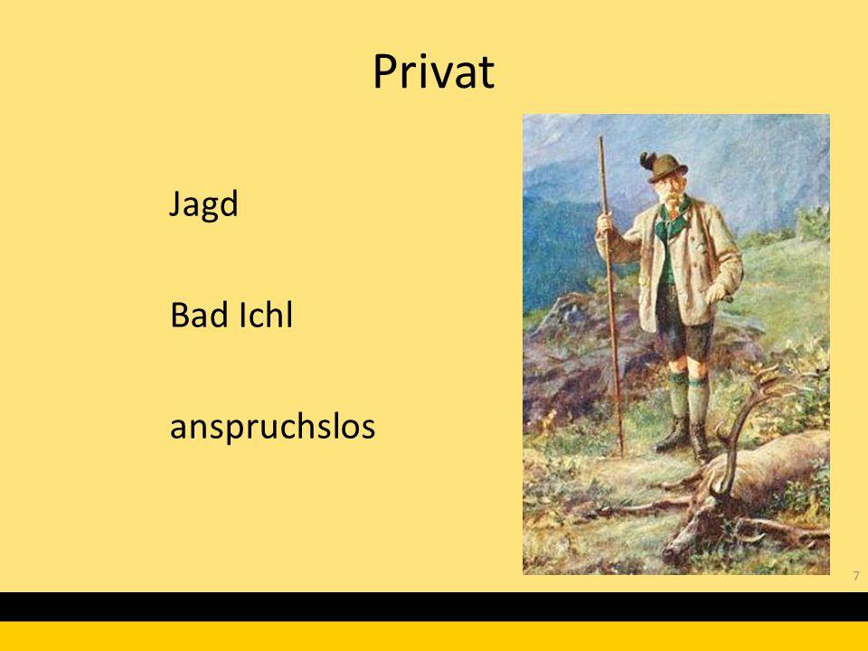 Jagd Bad Ichl anspruchslos