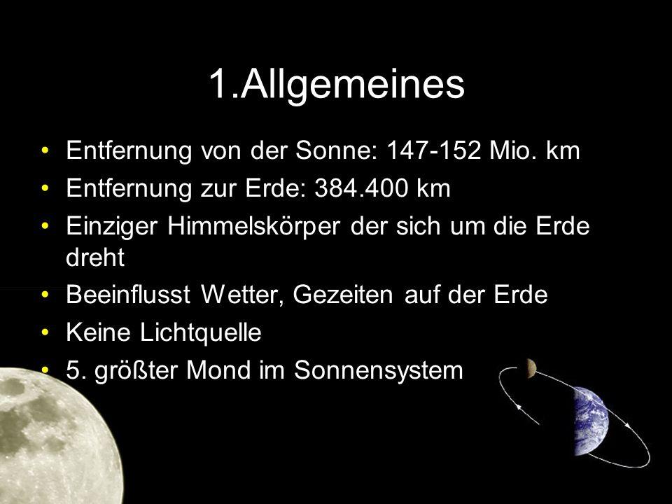 1.Allgemeines Entfernung von der Sonne: 147-152 Mio. km