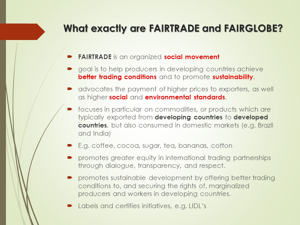 What exactly are FAIRTRADE and FAIRGLOBE
