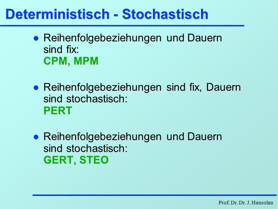 Deterministisch - Stochastisch