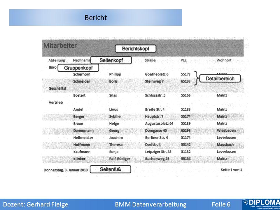 Bericht Dozent: Gerhard Fleige BMM Datenverarbeitung Folie 6