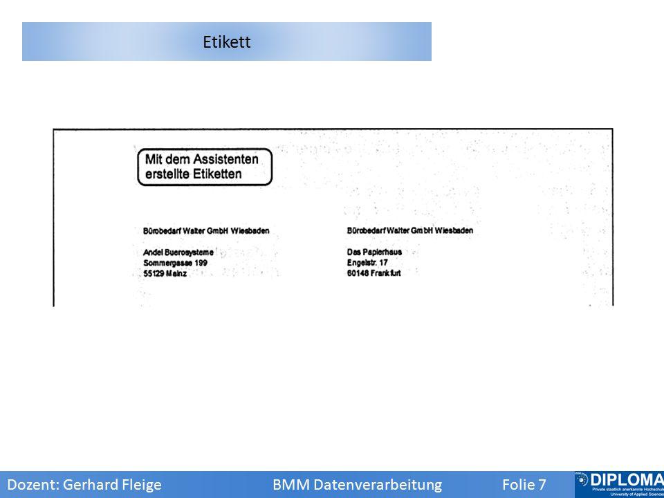 Etikett Dozent: Gerhard Fleige BMM Datenverarbeitung Folie 7