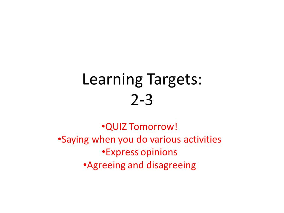 Learning Targets: 2-3 QUIZ Tomorrow!