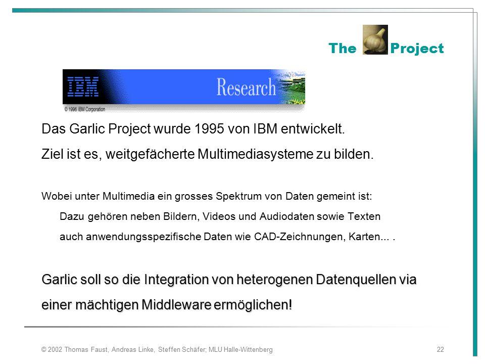 Das Garlic Project wurde 1995 von IBM entwickelt.