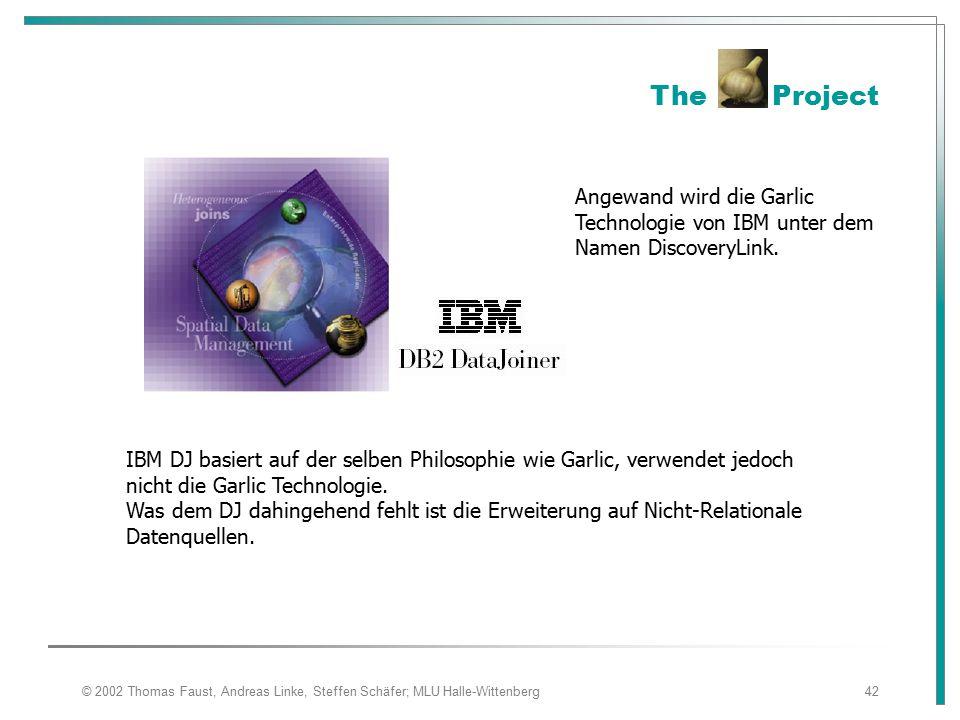 The Project Angewand wird die Garlic Technologie von IBM unter dem Namen DiscoveryLink.