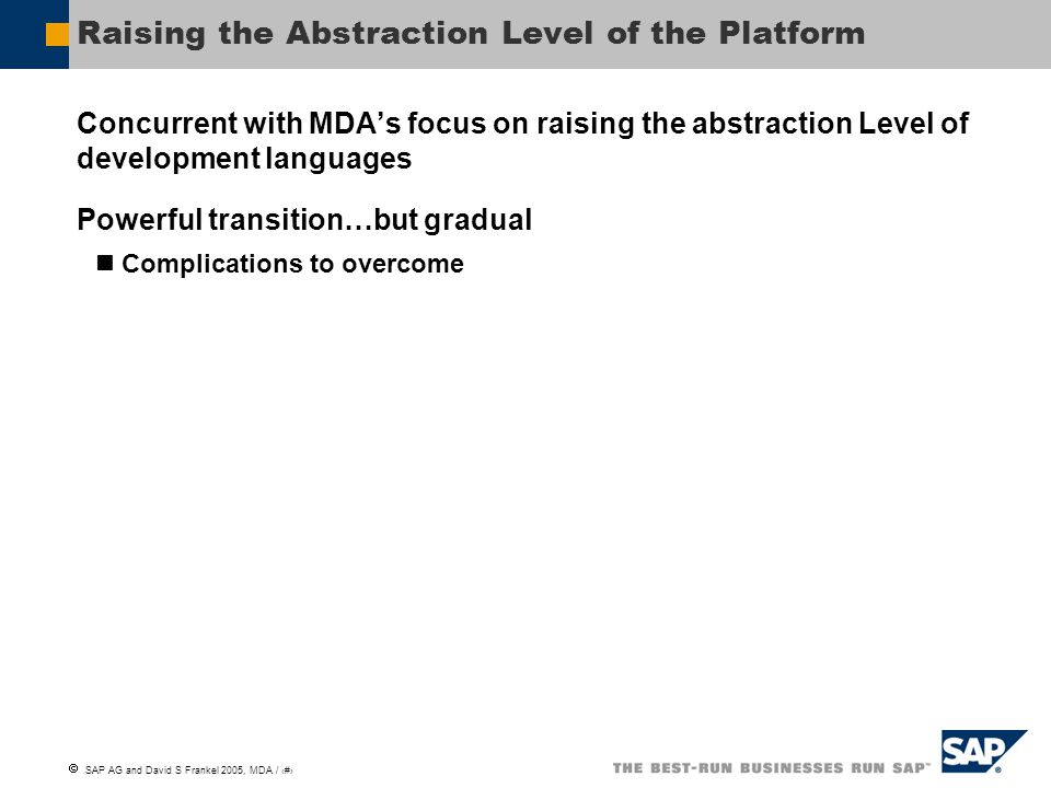 Raising the Abstraction Level of the Platform