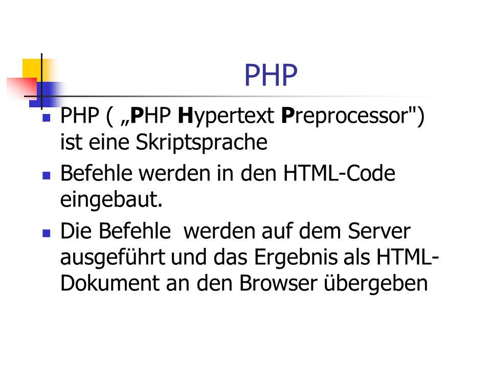 """PHP PHP ( """"PHP Hypertext Preprocessor ) ist eine Skriptsprache"""
