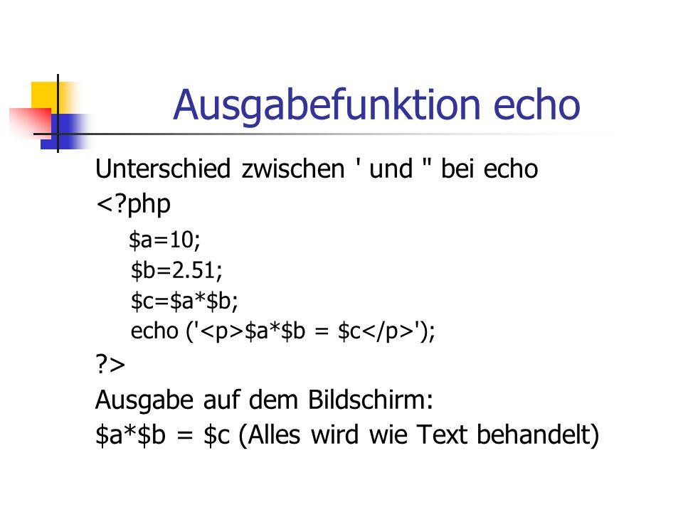 Ausgabefunktion echo Unterschied zwischen und bei echo < php