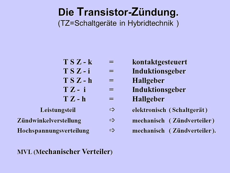 Die Transistor-Zündung. (TZ=Schaltgeräte in Hybridtechnik )