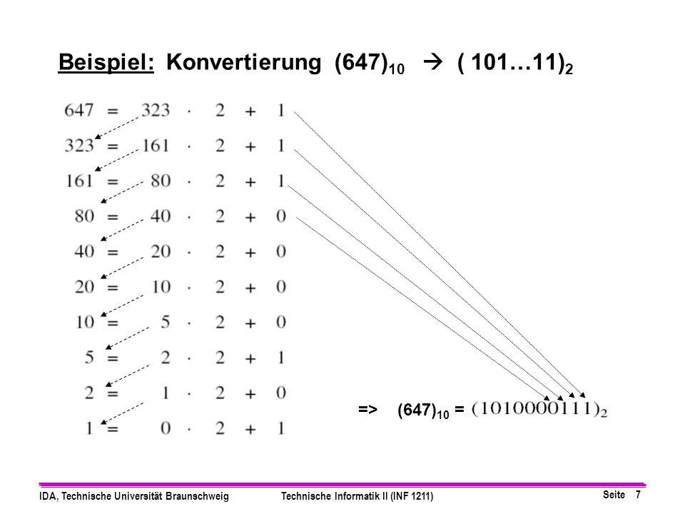 Beispiel: Konvertierung (647)10  ( 101…11)2