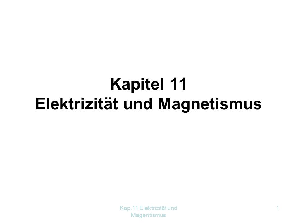 Kapitel 11 Elektrizität und Magnetismus