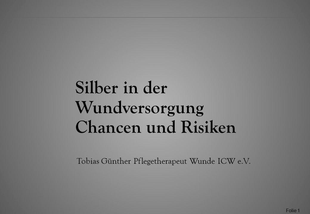 Silber in der Wundversorgung Chancen und Risiken