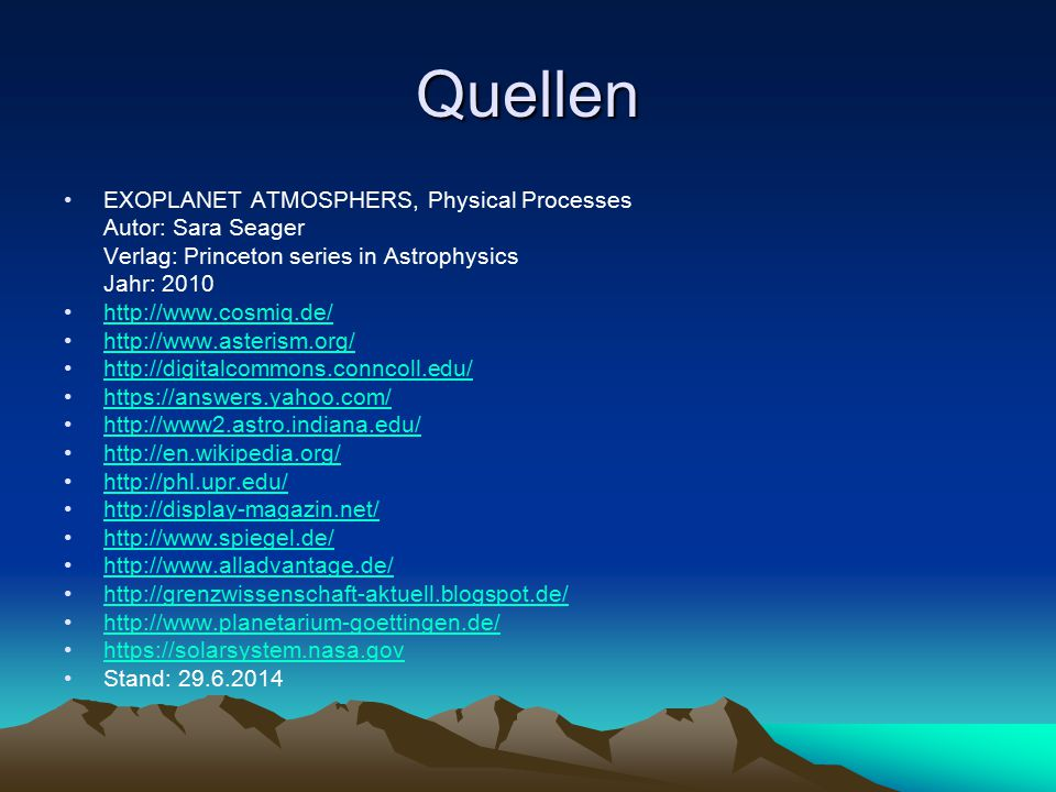 Quellen EXOPLANET ATMOSPHERS, Physical Processes Autor: Sara Seager