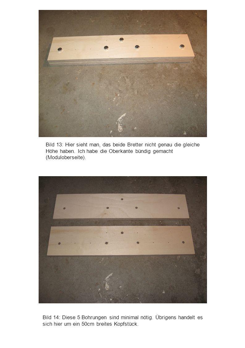 Bild 13: Hier sieht man, das beide Bretter nicht genau die gleiche Höhe haben. Ich habe die Oberkante bündig gemacht (Moduloberseite).