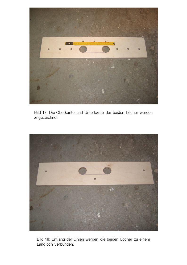 Bild 17: Die Oberkante und Unterkante der beiden Löcher werden angezeichnet.