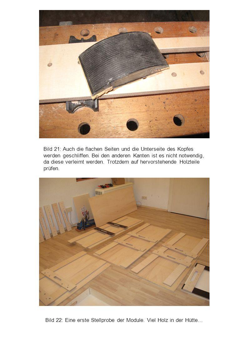 Bild 21: Auch die flachen Seiten und die Unterseite des Kopfes werden geschliffen. Bei den anderen Kanten ist es nicht notwendig, da diese verleimt werden. Trotzdem auf hervorstehende Holzteile prüfen.
