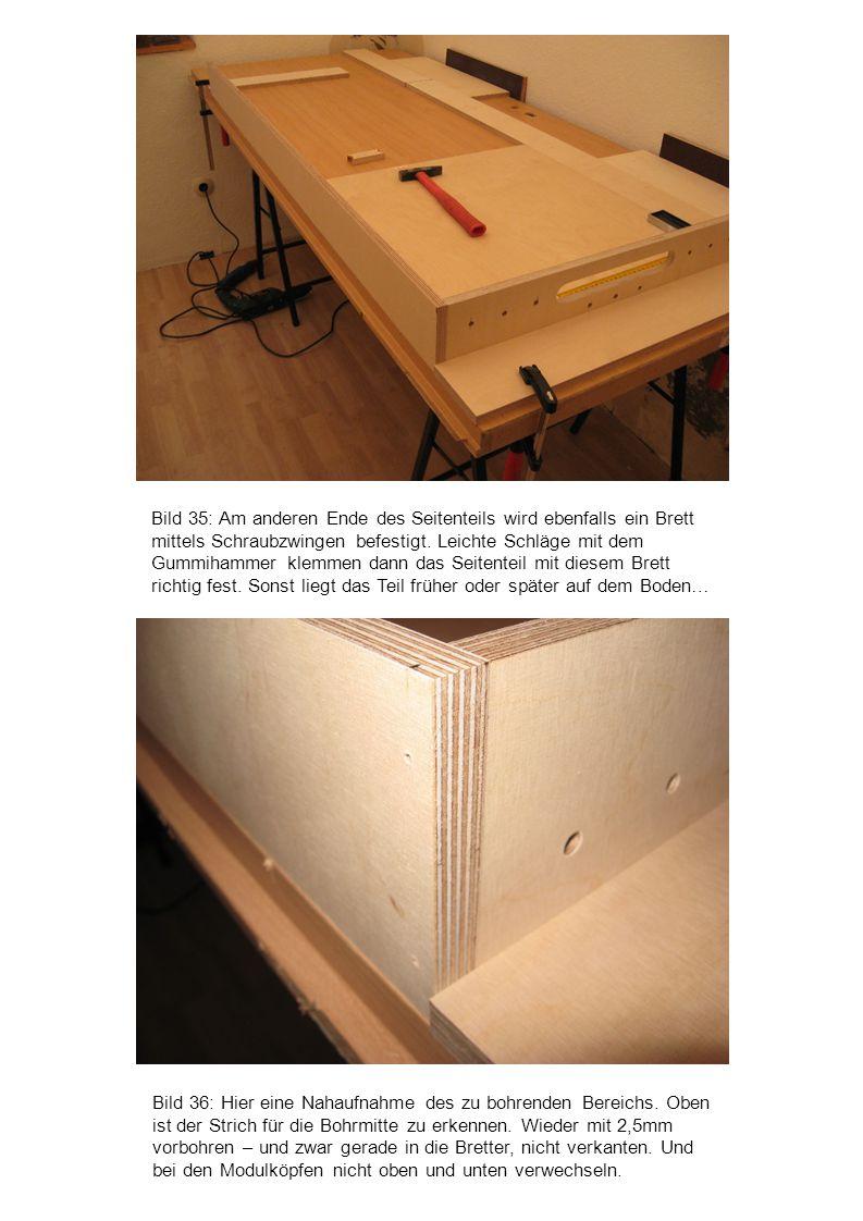 Bild 35: Am anderen Ende des Seitenteils wird ebenfalls ein Brett mittels Schraubzwingen befestigt. Leichte Schläge mit dem Gummihammer klemmen dann das Seitenteil mit diesem Brett richtig fest. Sonst liegt das Teil früher oder später auf dem Boden…