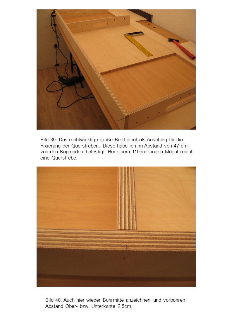 Bild 39: Das rechtwinklige große Brett dient als Anschlag für die Fixierung der Querstreben. Diese habe ich im Abstand von 47 cm von den Kopfenden befestigt. Bei einem 110cm langen Modul reicht eine Querstrebe.