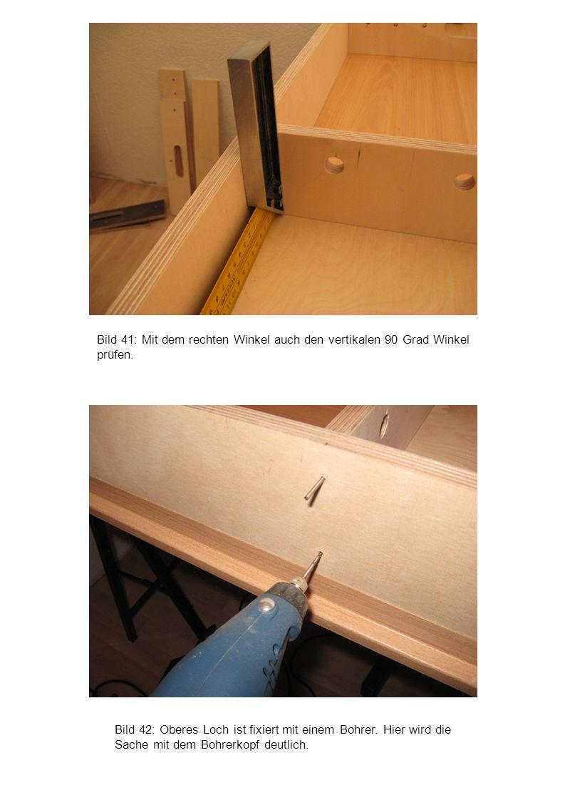 Bild 41: Mit dem rechten Winkel auch den vertikalen 90 Grad Winkel prüfen.