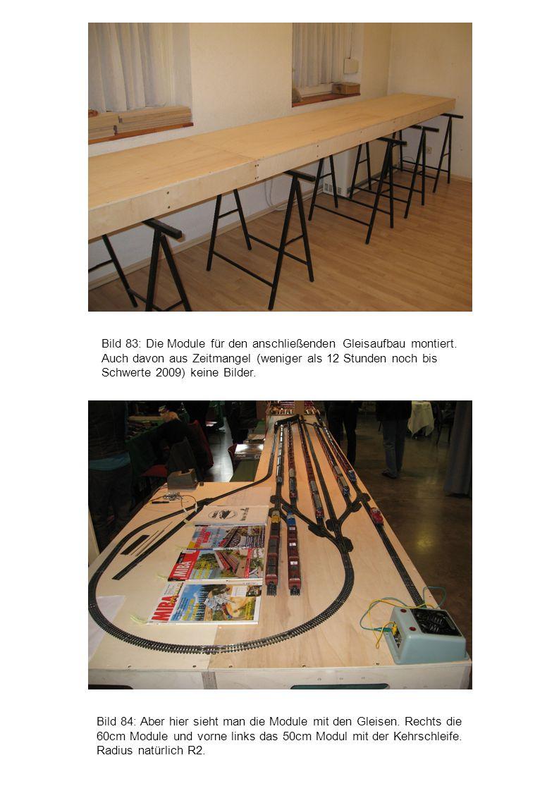 Bild 83: Die Module für den anschließenden Gleisaufbau montiert