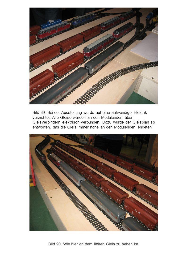 Bild 89: Bei der Ausstellung wurde auf eine aufwendige Elektrik verzichtet. Alle Gleise wurden an den Modulenden über Gleisverbindern elektrisch verbunden. Dazu wurde der Gleisplan so entworfen, das die Gleis immer nahe an den Modulenden endeten.
