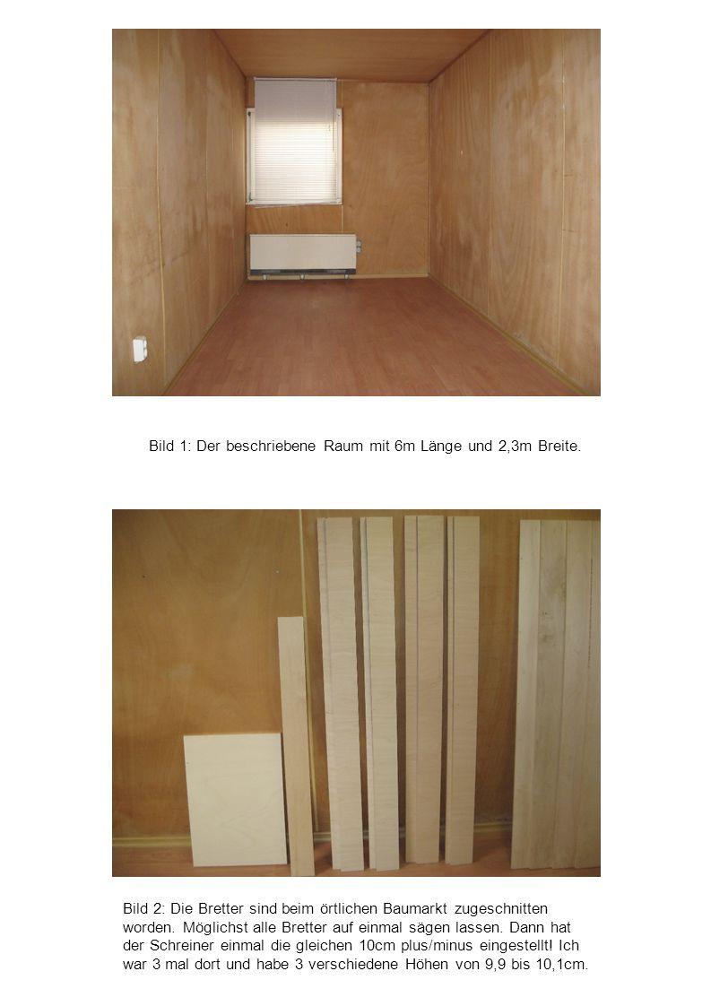 Bild 1: Der beschriebene Raum mit 6m Länge und 2,3m Breite.