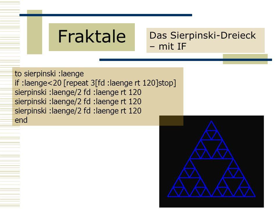 Fraktale Das Sierpinski-Dreieck – mit IF to sierpinski :laenge