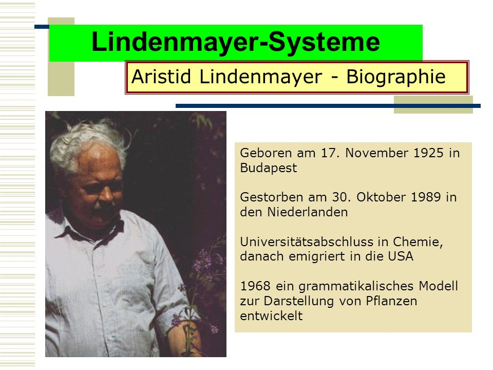 Lindenmayer-Systeme Aristid Lindenmayer - Biographie