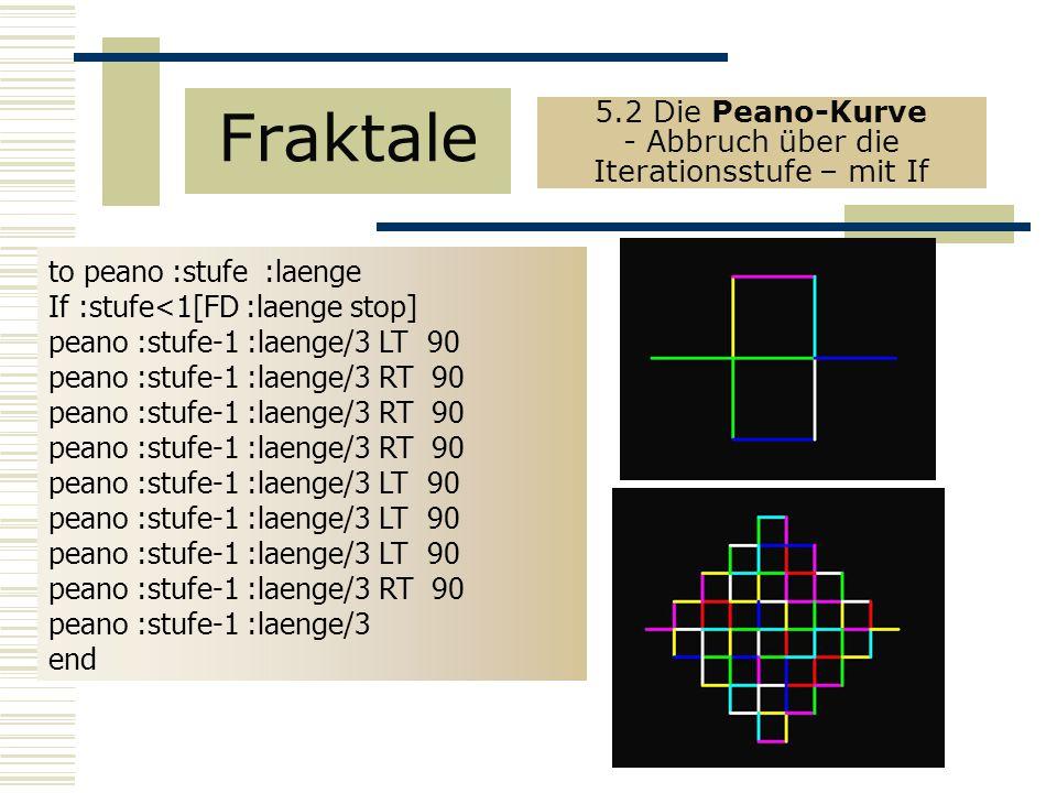 5.2 Die Peano-Kurve - Abbruch über die Iterationsstufe – mit If