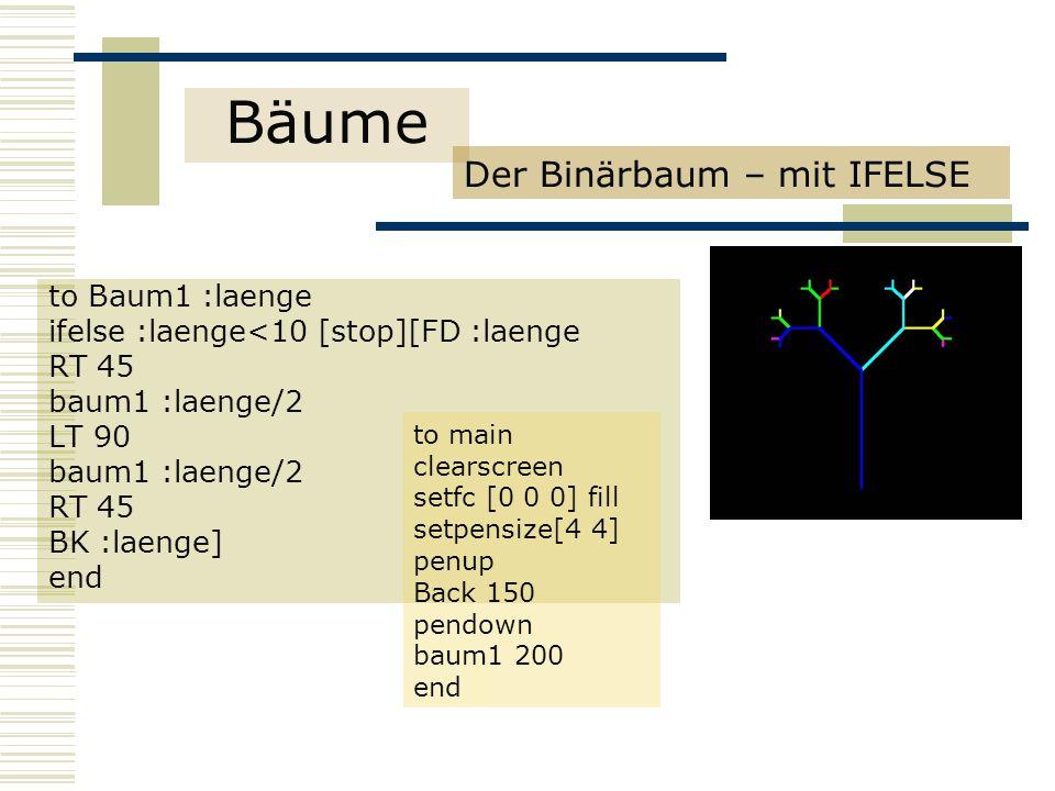Bäume Der Binärbaum – mit IFELSE to Baum1 :laenge