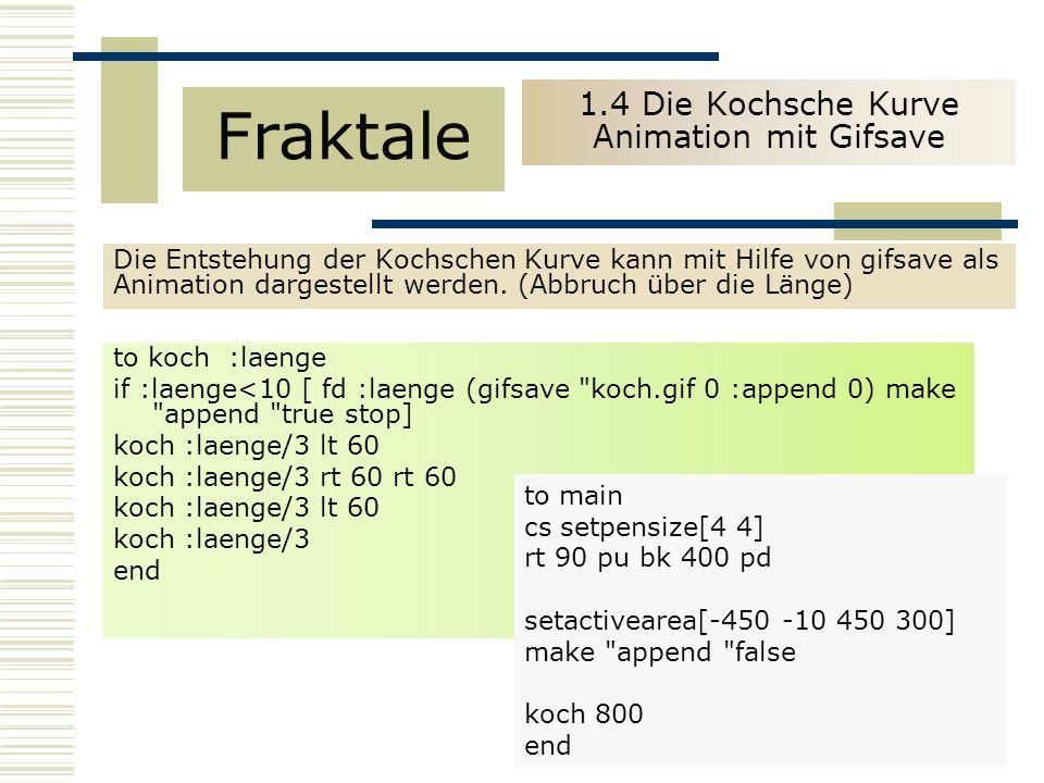 1.4 Die Kochsche Kurve Animation mit Gifsave