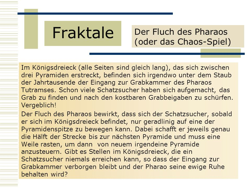 Fraktale Der Fluch des Pharaos (oder das Chaos-Spiel)