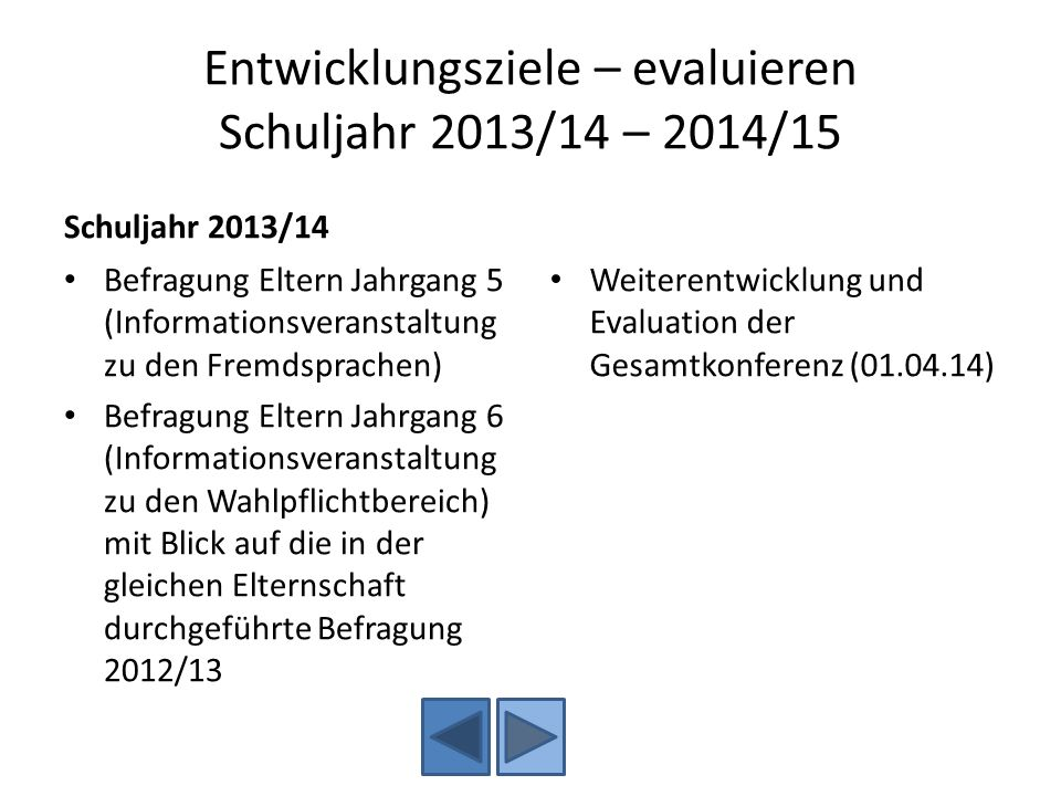Entwicklungsziele – evaluieren Schuljahr 2013/14 – 2014/15