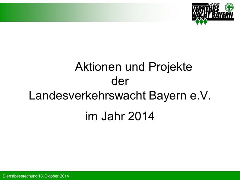Aktionen und Projekte der Landesverkehrswacht Bayern e.V. im Jahr 2014