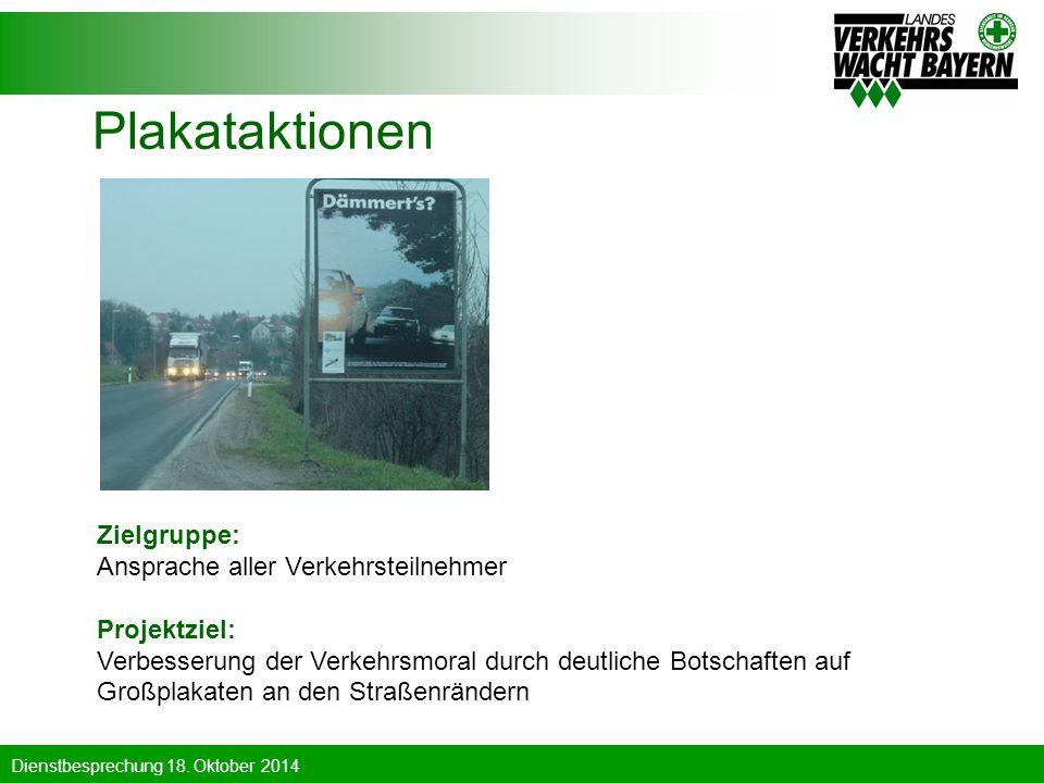 Plakataktionen Zielgruppe: Ansprache aller Verkehrsteilnehmer