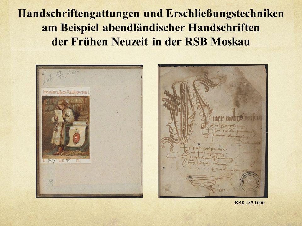 Handschriftengattungen und Erschließungstechniken am Beispiel abendländischer Handschriften der Frühen Neuzeit in der RSB Moskau
