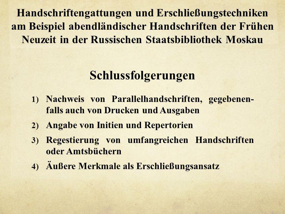 Handschriftengattungen und Erschließungstechniken am Beispiel abendländischer Handschriften der Frühen Neuzeit in der Russischen Staatsbibliothek Moskau