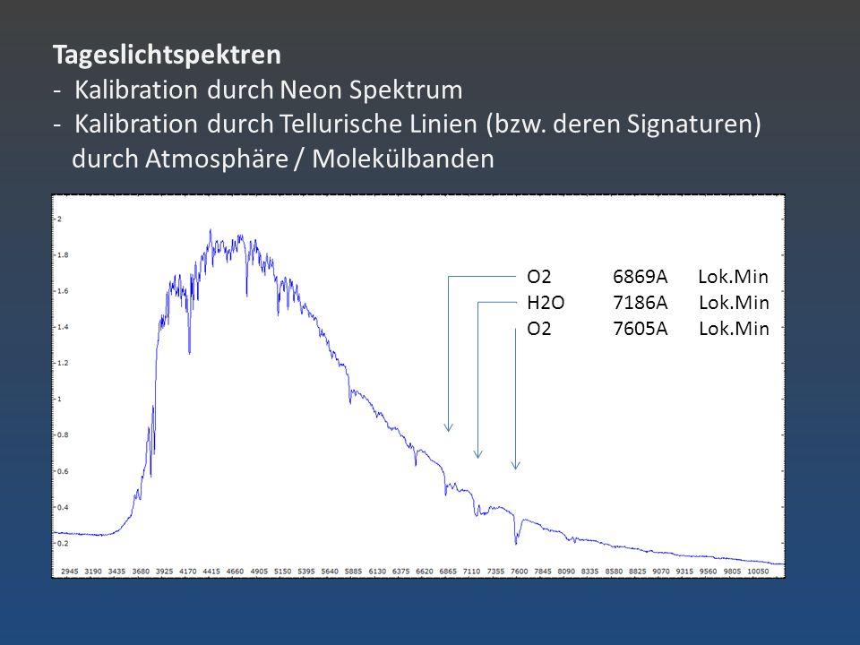 Tageslichtspektren - Kalibration durch Neon Spektrum - Kalibration durch Tellurische Linien (bzw. deren Signaturen) durch Atmosphäre / Molekülbanden  Spektren reichen bis 9000+ A  Spaltfehler zeigen sich als vertikale Linien 200L/mm R=380 D=3,5 A/Pxl 900L/mm R=1500 D=0,8 A/Pxl