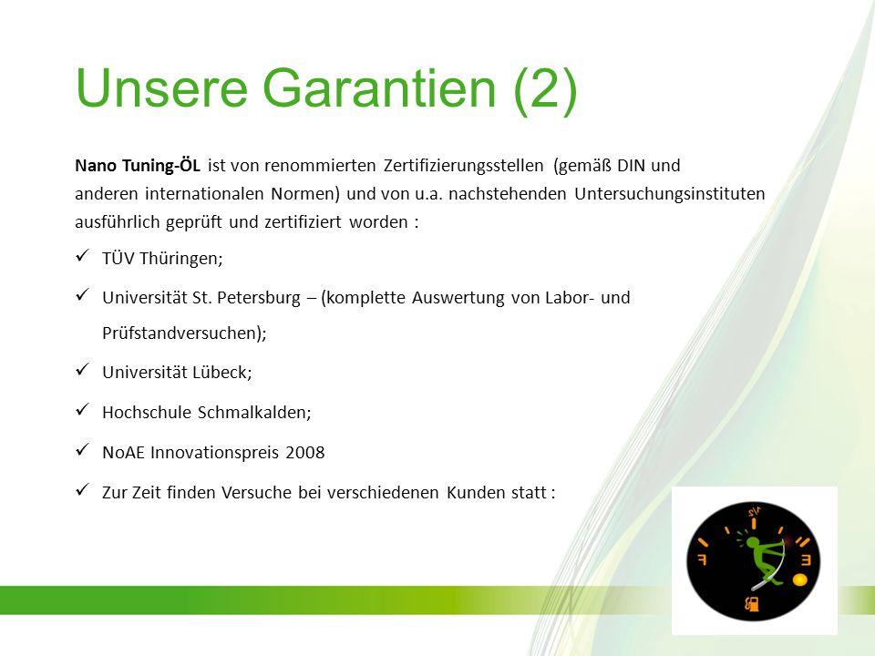 Unsere Garantien (2) Nano Tuning-ÖL ist von renommierten Zertifizierungsstellen (gemäß DIN und.