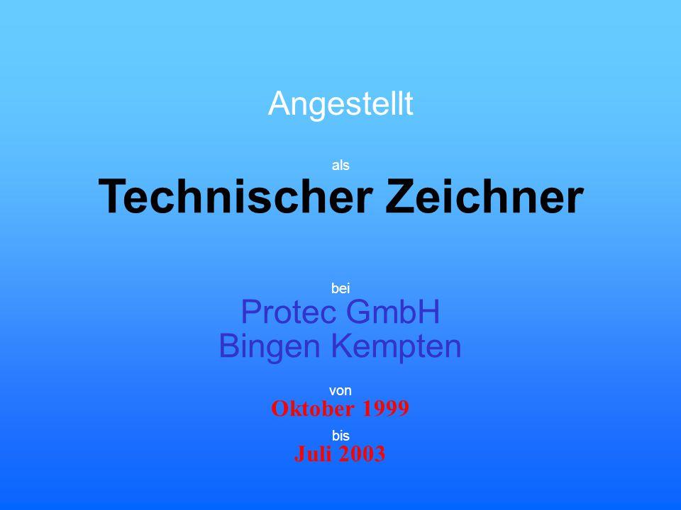 Technischer Zeichner Angestellt Protec GmbH Bingen Kempten