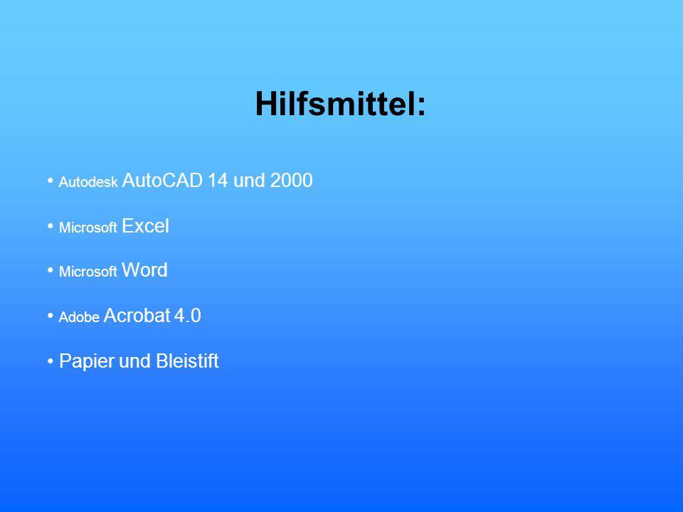 Hilfsmittel: • Autodesk AutoCAD 14 und 2000 • Microsoft Excel