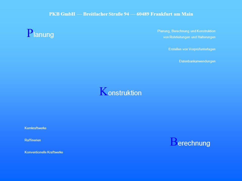 PKB GmbH --- Breitlacher Straße 94 --- 60489 Frankfurt am Main