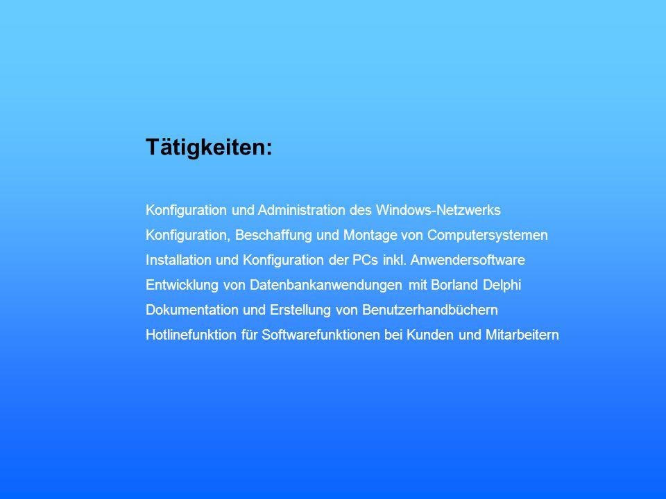 Tätigkeiten: Konfiguration und Administration des Windows-Netzwerks