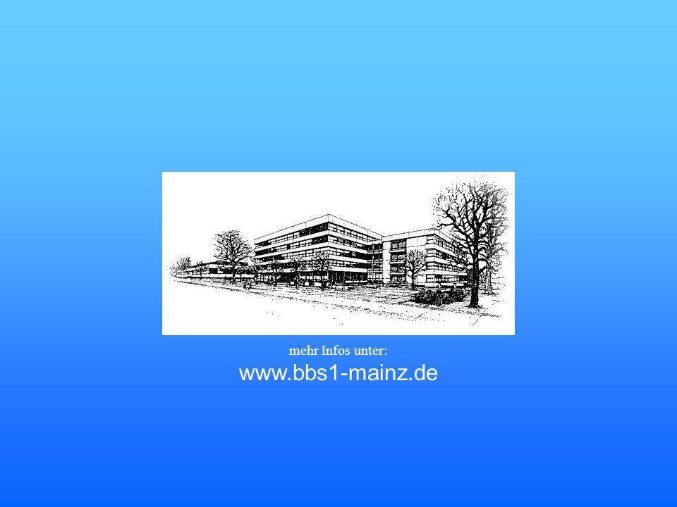 mehr Infos unter: www.bbs1-mainz.de