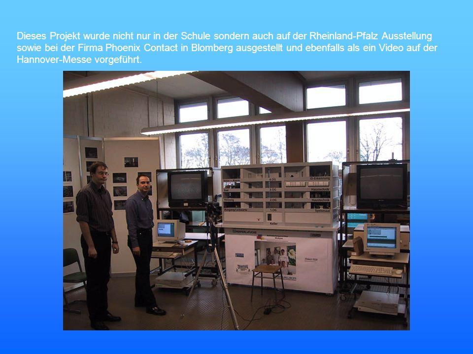 Dieses Projekt wurde nicht nur in der Schule sondern auch auf der Rheinland-Pfalz Ausstellung sowie bei der Firma Phoenix Contact in Blomberg ausgestellt und ebenfalls als ein Video auf der Hannover-Messe vorgeführt.