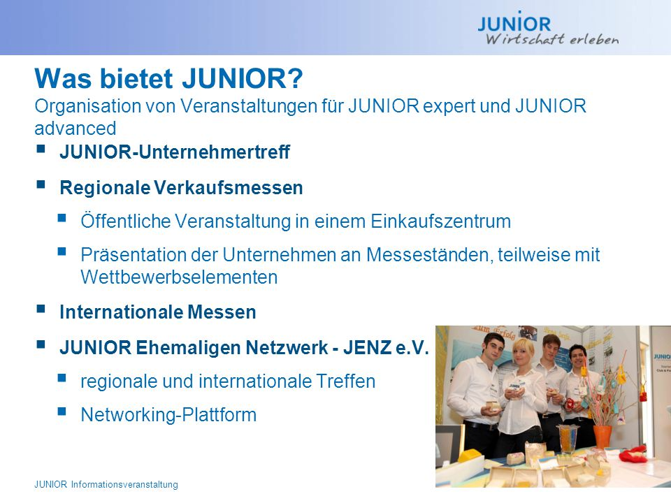 Was bietet JUNIOR Organisation von Veranstaltungen für JUNIOR expert und JUNIOR advanced
